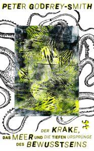 Cover von «Der Krake, das Meer und die tiefen Ursprünge des Bewusstseins», Peter Godfrey-Smith